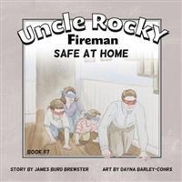 Uncle Rocky, Fireman Book #7 Safe at Home