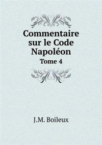 Commentaire Sur Le Code Napoleon Tome 4