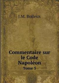 Commentaire Sur Le Code Napoleon Tome 5