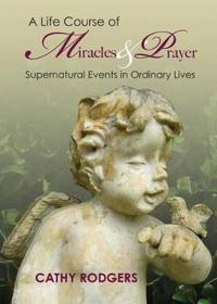 A Life Course of Miracles and Prayer