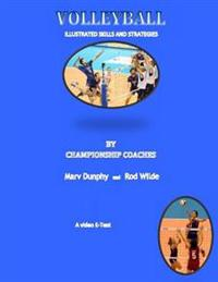 Volleyball--Illustrated Skills and Strategies: By Championship Coaches