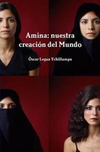Amina: Nuestra Creacion Del Mundo