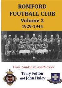 Romford Football Club Volume 2, 1929-1945
