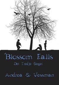 Blossom Falls. Det tredje steget