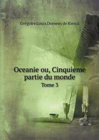 Oceanie Ou, Cinquieme Partie Du Monde Tome 3