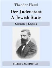 Der Judenstaat / A Jewish State: German - English