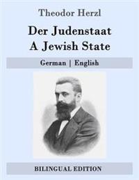 Der Judenstaat / A Jewish State: German - English