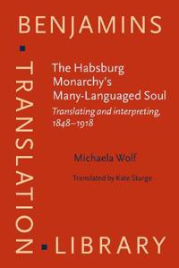 The Habsburg Monarchy's Many-Languaged Soul