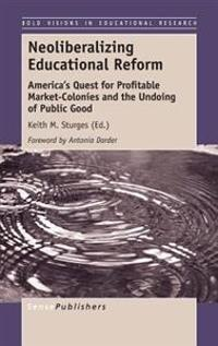 Neoliberalizing Educational Reform