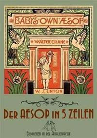 The Baby's Own Aesop / Der Aesop in Funf Zeilen