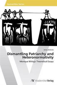 Dismantling Patriarchy and Heteronormativity