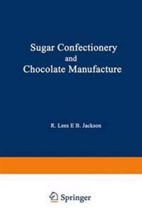 Sugar Confectionery and Chocolate Manufacture
