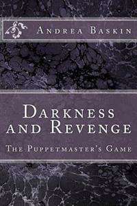 Darkness and Revenge - The Puppetmaster's Game