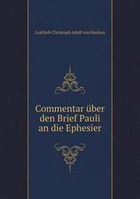 Commentar Uber Den Brief Pauli an Die Ephesier