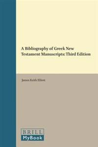 A Bibliography of Greek New Testament Manuscripts: Third Edition
