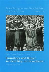Einwohner Und Burger Auf Dem Weg Zur Demokratie: Von Den Antiken Stadtrepubliken Zur Modernen Kommunalverfassung