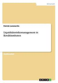 Liquiditatsrisikomanagement in Kreditinstituten