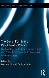 The Soviet Past in the Post-Socialist Present