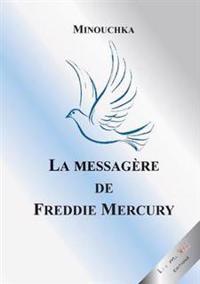 La Messagere de Freddie Mercury