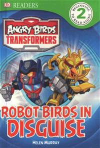 Angry Birds Transformers: Robot Birds in Disguise
