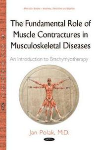 The Fundamental Role of Muscle Contractures in Musculoskeletal Diseases