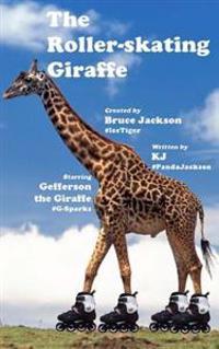 The Roller-Skating Giraffe