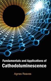 Fundamentals and Applications of Cathodoluminescence