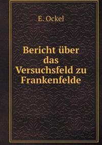 Bericht Uber Das Versuchsfeld Zu Frankenfelde