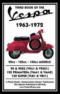 Third Book of the Vespa 1963-1972 - 90cc - 125cc - 150cc Models