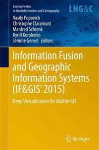 Information Fusion and Geographic Information Systems If&gis' 2015