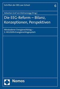 Die Eeg-Reform - Bilanz, Konzeptionen, Perspektiven: Wiesbadener Energierechtstag - 3. Heussen-Energierechtsgesprach