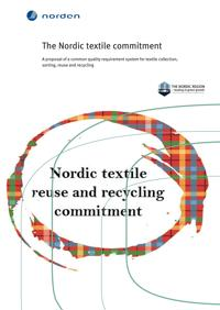 The Nordic textile commitment: A proposal of a common quality requirement system for textile collection, sorting, reuse and recycling