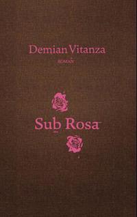 Sub rosa; roman