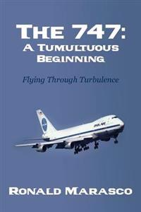 The 747: A Tumultuous Beginning: Flying Through Turbulence