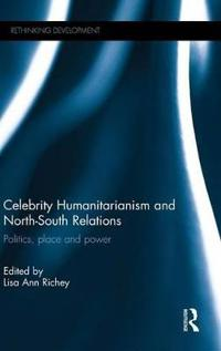 Celebrity Humanitarianism and North-South Relations