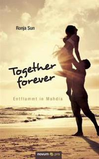 Together Forever - Entflammt in Mahdia