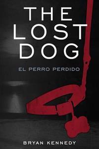 The Lost Dog: El Perro Perdido