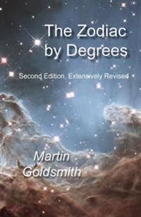 Zodiac by Degrees - Second Edition, Extensivley Revised