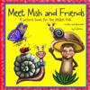Meet Mish and Friends: A Picture Book for the Little Folk