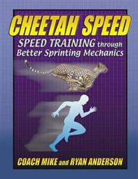 Cheetah Speed: Speed Training Thought Better Sprinting Mechanics