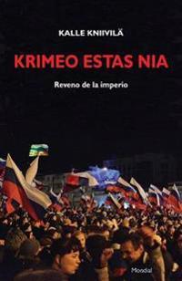 Krimeo Estas Nia. Reveno de La Imperio (Originala Nefikcia Rakonto En Esperanto)
