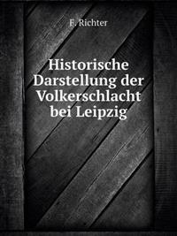 Historische Darstellung Der Volkerschlacht Bei Leipzig