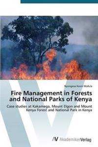 Fire Management in Forests and National Parks of Kenya