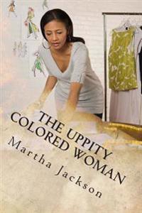 The Uppity Colored Woman: Miscegenation and Shame