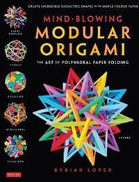 Mind-Blowing Modular Origami