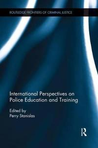 International Perspectives on Police Education and Training