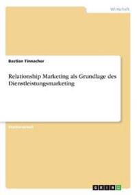 Relationship Marketing ALS Grundlage Des Dienstleistungsmarketing