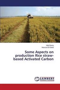 Some Aspects on Production Rice Straw-Based Activated Carbon