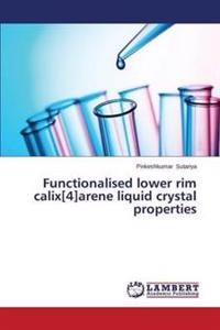Functionalised Lower Rim Calix[4]arene Liquid Crystal Properties