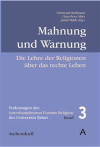 Mahnung und Warnung: Die Lehre der Religionen über das rechte Leben